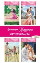 Harlequin Romance May 2016 Box Set - The Billionaire Who Saw Her Beauty\In the Boss's Castle\Rafael's Contract Bride\One Week with the French Tycoon ebook by Rebecca Winters, Jessica Gilmore, Nina Milne,...
