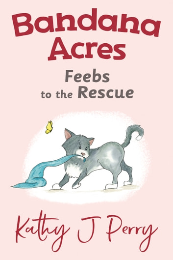 Feebs to the Rescue ebook by Kathy J Perry