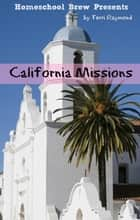 California Missions ebook by Terri Raymond