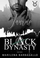 TAURUS: Black Dynasty Series #1 eBook by Marilena Barbagallo