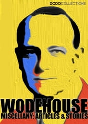 A Wodehouse Miscellany: Articles & Stories ebook by P.G. Wodehouse