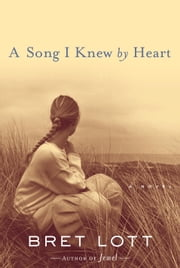 A Song I Knew by Heart - A Novel ebook by Bret Lott