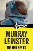 The Med Series ebook by Murray Leinster