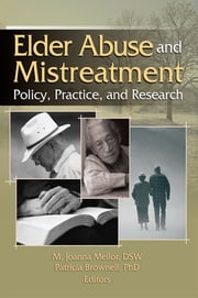 Elder Abuse and Mistreatment ebook by Joanna Mellor, Patricia Brownell