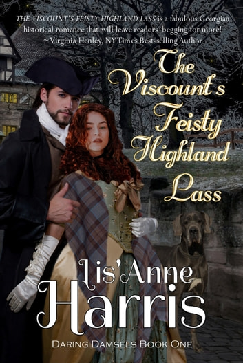 The Viscount's Feisty Highland Lass ebook by Lis'Anne Harris