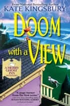 Doom with a View - A Merry Ghost Inn Mystery eBook by Kate Kingsbury