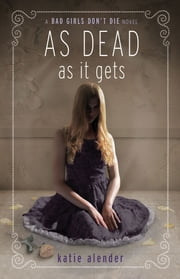 As Dead as it Gets ebook by Katie Alender