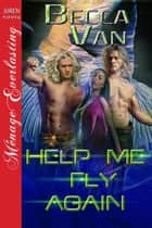 Help Me Fly Again ebook by Becca Van
