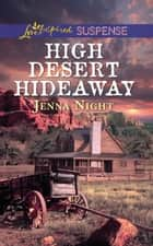 High Desert Hideaway (Mills & Boon Love Inspired Suspense) eBook by Jenna Night