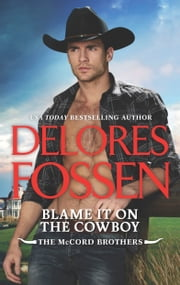 Blame It on the Cowboy ebook by Delores Fossen