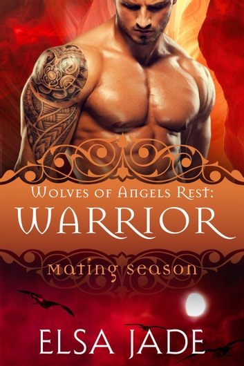 Warrior - Wolves of Angels Rest ebook by Elsa Jade