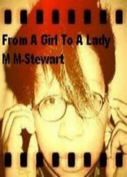 From A Girl to A Lady- A Book of Poems ebook by M M-Stewart