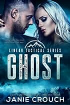 Ghost - A Linear Tactical Romantic Suspense Stand Alone ekitaplar by Janie Crouch