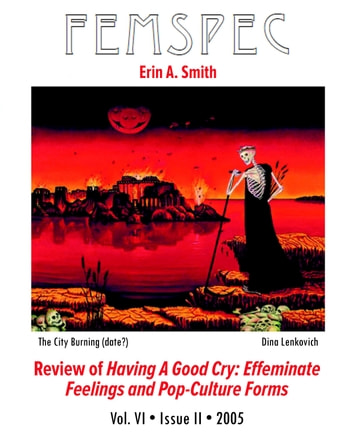 Review of Having a Good Cry: Effeminate Feelings and Pop-Culture Forms, Femspec Issue 6.2 ebook by Erin A. Smith