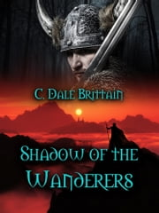 Shadow of the Wanderers ebook by C. Dale Brittain