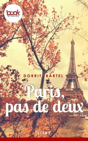 Paris, pas de deux - booksnacks (Kurzgeschichte, Liebe) ebook by Dorrit Bartel