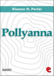 Pollyanna - Pollyanna Grows Up ebook by Eleanor H. Porter