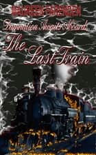 The Last Train ebook by Maureen Farenden