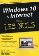 Windows 10 et Internet, Mégapoche Pour les Nuls ebook by Carol BAROUDI, Andy RATHBONE, John R. LEVINE,...