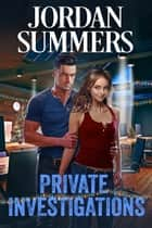 Private Investigations ebook by Jordan Summers