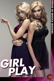 Girl Play ebook by Lucy Felthouse