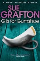 G is for Gumshoe: A Kinsey Millhone Novel 7 ebook by Sue Grafton
