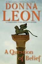 A Question of Belief - A Commissario Guido Brunetti Mystery Ebook di Donna Leon