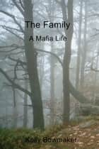 The Family ebook by Kelly Bowmaker