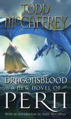 Dragonsblood ebook by Todd McCaffrey