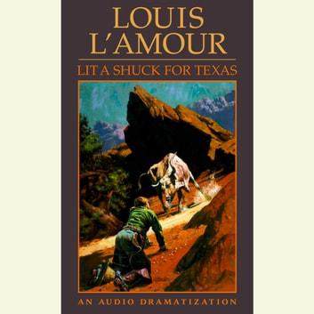 Lit a Shuck for Texas audiobook by Louis L'Amour