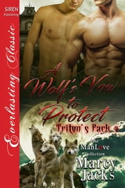 A Wolf's Vow to Protect ebook by Marcy Jacks