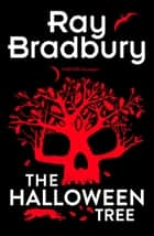 The Halloween Tree ebook by Ray Bradbury