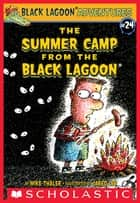 The Summer Camp from the Black Lagoon ebook by Mike Thaler, Jared Lee