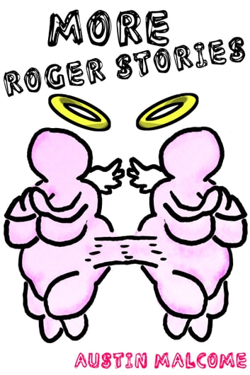 More Roger Stories ebook by Austin Malcome