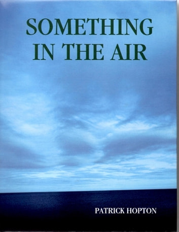 Something in the Air ebook by Patrick Hopton