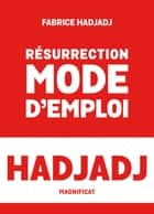 Résurrection, mode d'emploi ebook by Fabrice Hadjadj