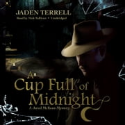 A Cup Full of Midnight - A Jared McKean Mystery audiobook by Jaden Terrell