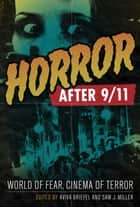 Horror after 9/11 ebook by Aviva Briefel,Sam J. Miller