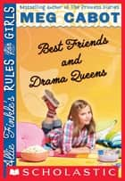 Allie Finkle's Rules for Girls Book 3: Best Friends and Drama Queens ebook by Meg Cabot