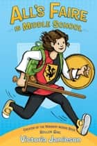All's Faire in Middle School ebook by Victoria Jamieson