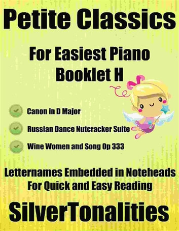 Petite Classics for Easiest Piano Booklet H ebook by Silvertonalities