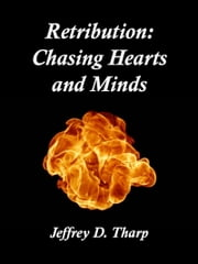 Retribution: Chasing Hearts and Minds ebook by Jeffrey Tharp