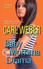 Baby Momma Drama ebook by Carl Weber
