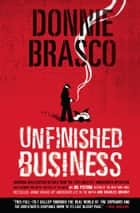 Donnie Brasco: Unfinished Business - Shocking Declassified Details from the FBI's Greatest Undercover Operation and a Bloody Timeline of ekitaplar by Joe Pistone