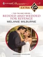 Bedded and Wedded for Revenge ebook by Melanie Milburne