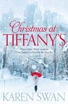 Christmas at Tiffany's ebook by Karen Swan