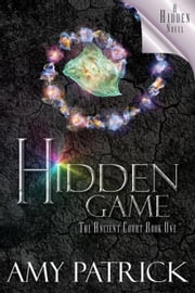 Hidden Game, Book 1 of the Ancient Court Trilogy - The Hidden Saga, #7 ebook by Amy Patrick