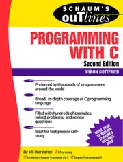 Schaum's Outline of Programming with C ebook by Gottfried, Byron