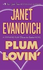 Plum Lovin' ebook by Janet Evanovich