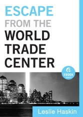 Escape from the World Trade Center (Ebook Shorts) ebook by Leslie Haskin